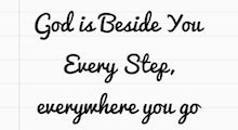 God is Beside You Every Step, Everywhere You Go