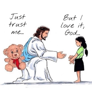 Jesus and Teddy Bear, Just Trust Me