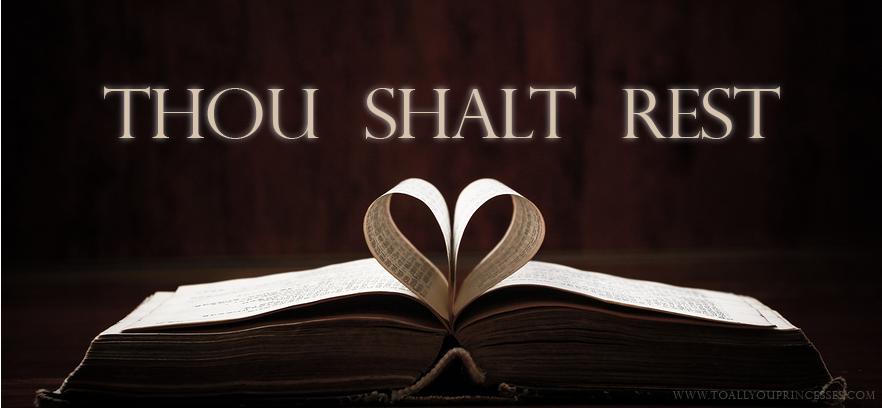 Thou Shalt Rest - To All You Princesses