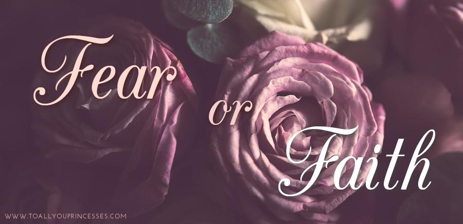 Fear or Faith - To All You Princesses