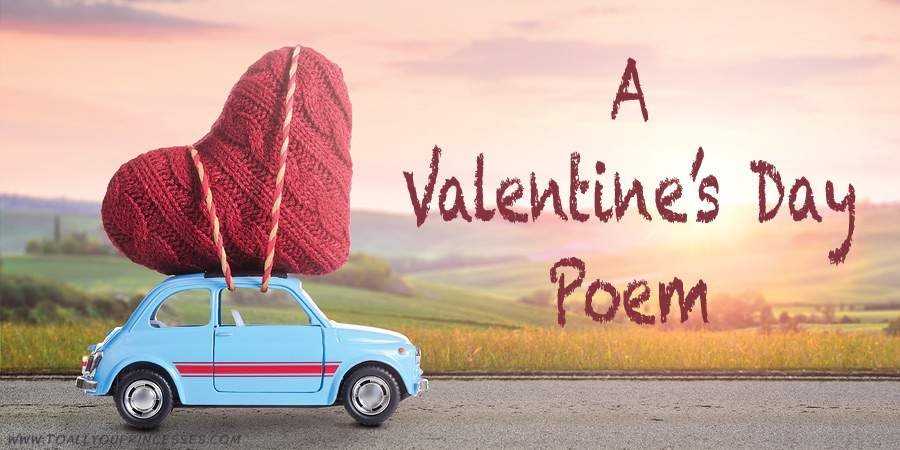 A Valentine's Day Poem - To All You Princesses (www.toallyouprincesses.com)